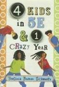 4 Kids in 5E & 1 Crazy Year by Virginia Frances Schwartz
