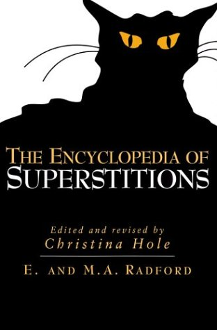 The Encyclopedia of Superstitions by Edwin Radford