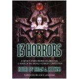 13 Horrors - A Devil's Dozen Stories Celebrating 13 Years Of The World Horror Convention