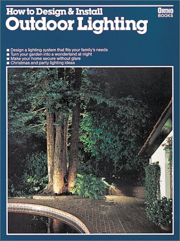 How to Design and Install Outdoor Lighting by Ortho Books