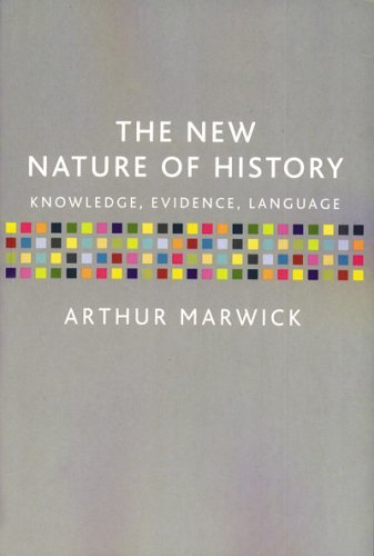 The New Nature of History: Knowledge, Evidence, Language