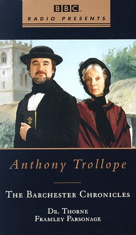 Dr. Thorne and Framley Parsonage: Barchester Chronicles, Volume 1 (BBC)