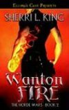 Ebook Wanton Fire by Sherri L. King PDF!