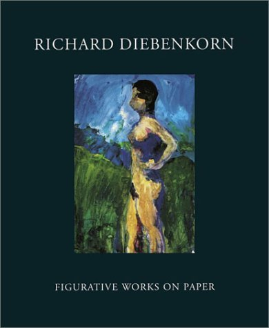 Richard Diebenkorn: Figurative Works on Paper