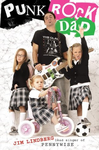 Punk Rock Dad by Jim Lindberg