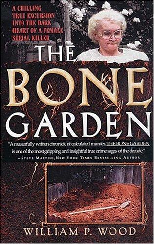 The Bone Garden by William P. Wood