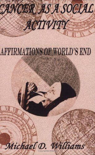 Cancer as a Social Activity: Affirmations of Worlds End