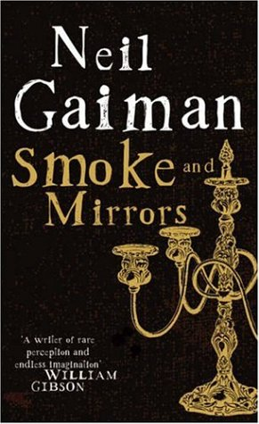 Smoke and Mirrors by Neil Gaiman