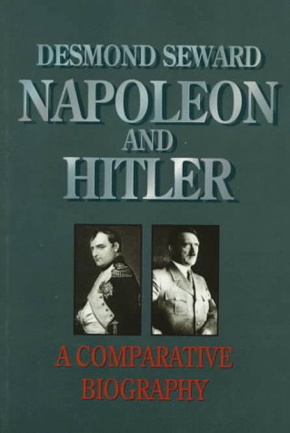 Napoleon and Hitler by Desmond Seward