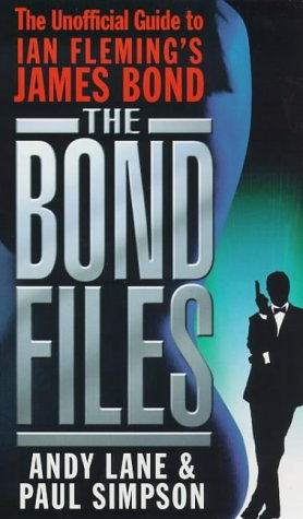 The Bond Files: The Only Complete Guide to James Bond in Books, Films, TV and Comics
