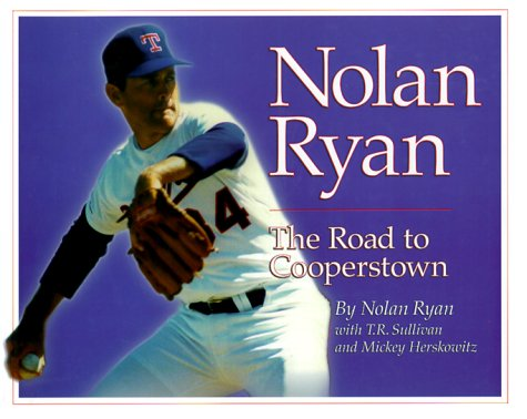 Nolan Ryan: The Road to Cooperstown