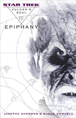 Epiphany (Star Trek: Vulcan's Soul, #3)