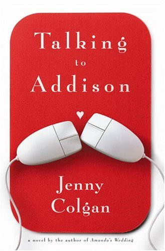 Ebook Talking to Addison by Jenny Colgan read!