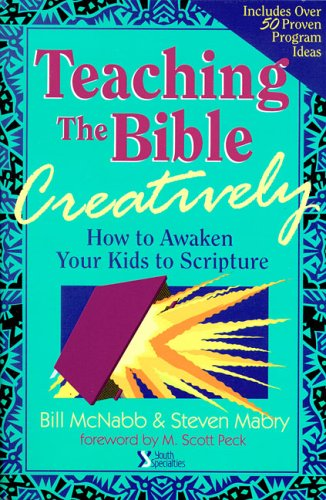 Teaching the Bible Creatively: How to Awaken Your Kids to Scripture
