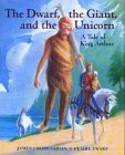 The Dwarf, the Giant, and the Unicorn: A Tale of King Arthur
