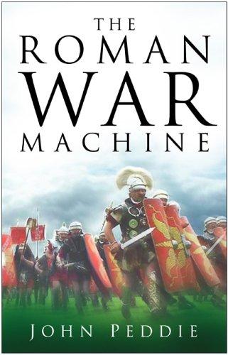 The Roman War Machine by John Peddie