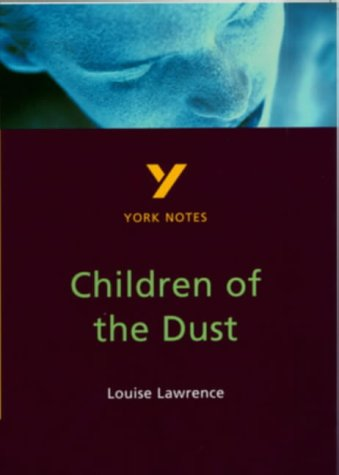 "York Notes On Louise Lawrence's ""Children Of The Dust"""