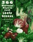 366 Healthful Ways to Cook Leafy Greens