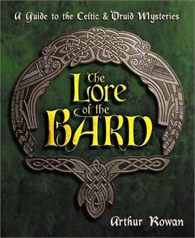 The Lore of the Bard by Arthur Rowan