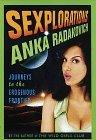 Sexplorations: Journeys to the Erogenous Frontier