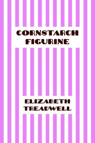 Cornstarch Figurine by Elizabeth Treadwell