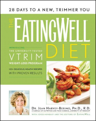 Ebook The Eating Well Diet: Introducing the University-Tested VTrim Weight-Loss Program by Jean Harvey-Berino PDF!