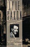 Lyle Saxon: A Critical Biography (Southern Literary Series #3)