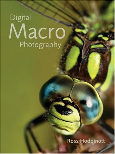 Digital Macro Photography by Ross Hoddinott