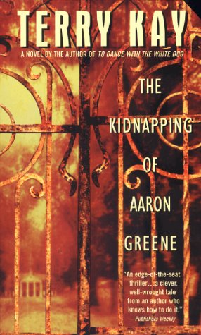 The Kidnapping of Aaron Green by Terry Kay