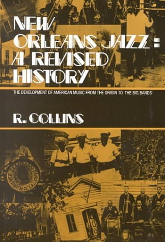 New Orleans Jazz: A Revised History: The Development of American Music from the Origin to the Big Bands