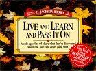 Live and Learn and Pass It on by H. Jackson Brown Jr.