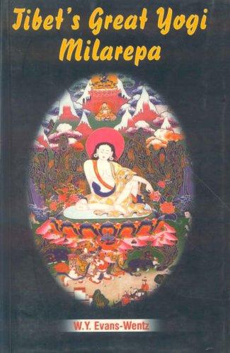 Tibet's Great Yogi Milarepa by W.Y. Evans-Wentz