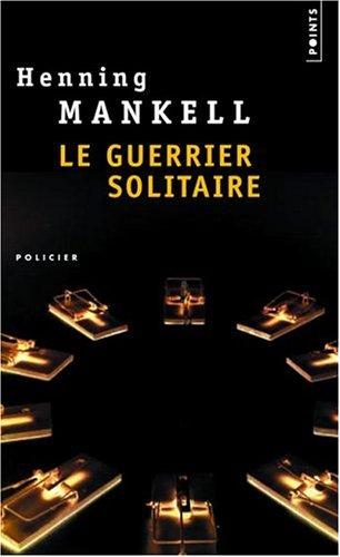 Le guerrier solitaire (Kurt Wallander, #5)