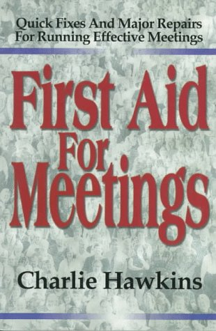 First Aid for Meetings by Charlie Hawkins