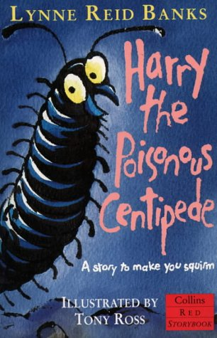 Harry the Poisonous Centipede: A Story to Make You Squirm