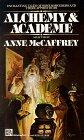 Alchemy and Academe  by Anne McCaffrey