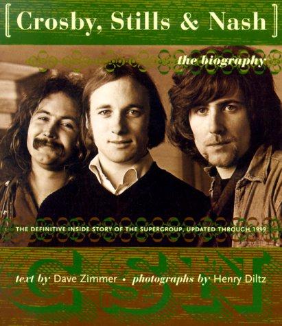Crosby Stills And Nash: The Biography