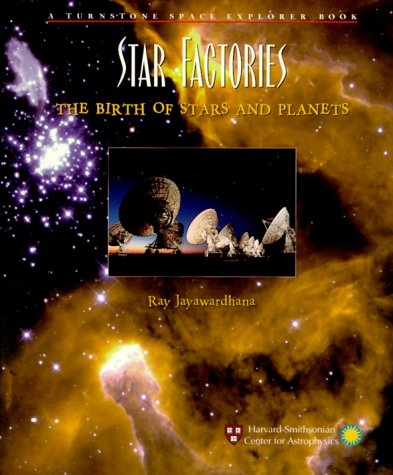 Star Factories: The Birth of Stars and Planets (Turnstone Space Explorer Book) (Turnstone Space Explorer Book)