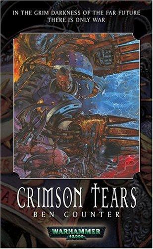 Crimson Tears by Ben Counter