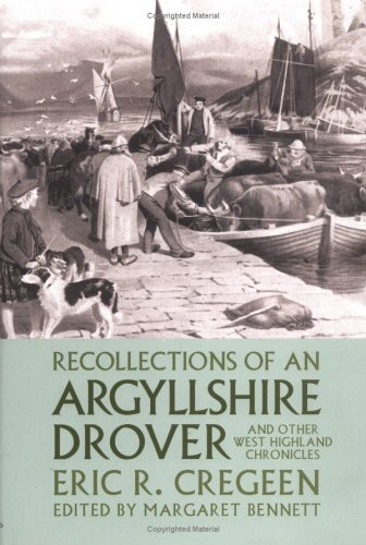 Recollections of an Argyllshire Drover and Other West Highland Chronicles