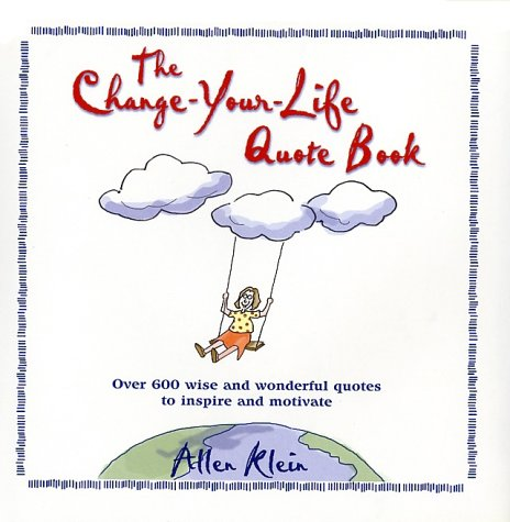 The ChangeYourLife Quote Book By Allen Klein Classy Life Quotes Book