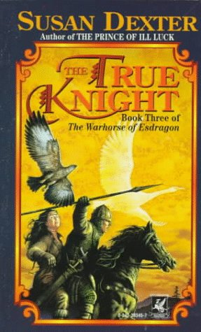 The True Knight by Susan Dexter