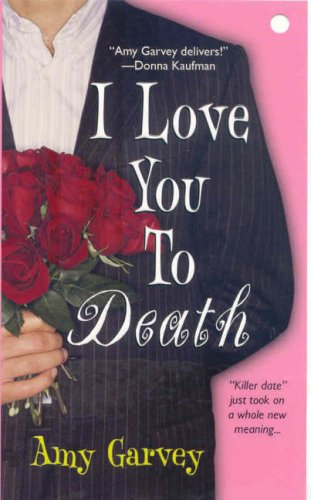 I Love You to Death by Amy Garvey