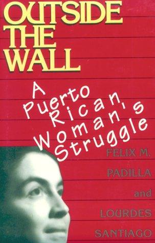 Outside the Wall by Felix M. Padilla