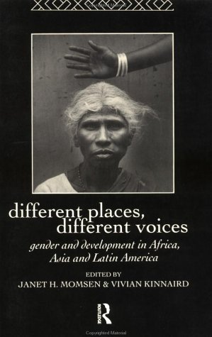 Different Places, Different Voices: Gender and Development in Africa, Asia and Latin America