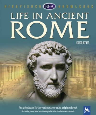 Life in Ancient Rome (Kingfisher Knowledge)