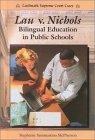 Lau V. Nichols: Bilingual Education in Public Schools