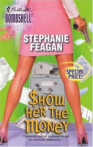 Show Her the Money by Stephanie Feagan
