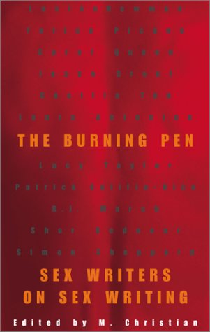 The Burning Pen: Sex Writers on Sex Writing