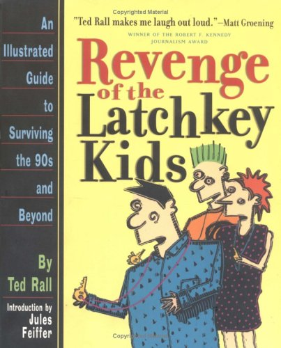 Revenge of the Latchkey Kids: An Illustrated Guide to Surviving the 90s and Beyond